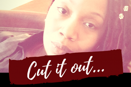 Cut It Out...